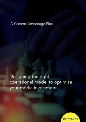 ID Comms Advantage_Thought Leadership Paper_Designing the right operational model to optimise your media investment